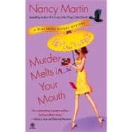 Murder Melts in Your Mouth A Blackbird Sisters Mystery