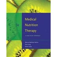 Medical Nutrition Therapy: A Case Study Approach, 3rd Edition