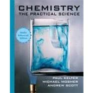 Chemistry: The Practical Science, Media Enhanced Edition