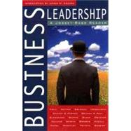 Business Leadership : A Jossey-Bass Reader