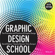 Graphic Design School The Principles and Practice of Graphic Design