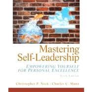 Mastering Self Leadership : Empowering Yourself for Personal Excellence