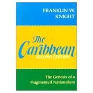 The Caribbean; The Genesis of a Fragmented Nationalism