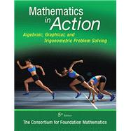 Mathematics in Action Algebraic, Graphical, and Trigonometric Problem Solving Plus NEW MyMathLab -- Access Card Package