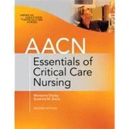 AACN Essentials of Critical Care Nursing, Second Edition