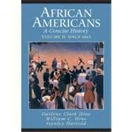 African Americans: A Concise History, Volume Two: Since 1865 (Chapters 12-23 and Epilogue)