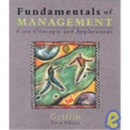 Fundamentals of Management: Core Concepts and Applications