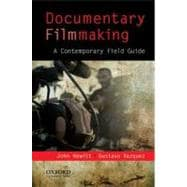 Documentary Filmmaking A Contemporary Field Guide