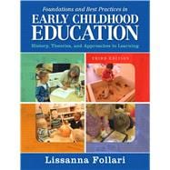 Foundations and Best Practices in Early Childhood Education: History, Theories, and Approaches to Learning, 3/e