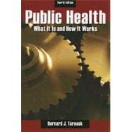 Public Health : What It Is and How It Works