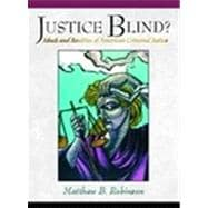 Justice Blind? : Ideals and Realities of American Criminal Justice