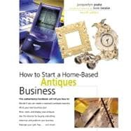 How to Start a Home-Based Antiques Business, 4th