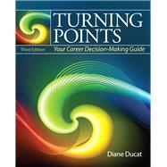 Turning Points : Your Career Decision Making Guide