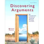 Discovering Arguments An Introduction to Critical Thinking, Writing, and Style