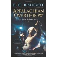 Appalachian Overthrow A Novel of the Vampire Earth