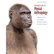 Introduction to Physical Anthropology 2011-2012 Edition, 13th Edition