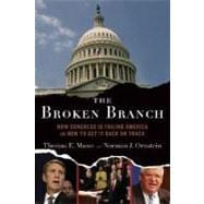 The Broken Branch How Congress Is Failing America and How to Get It Back on Track