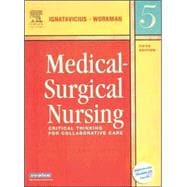 Medical-Surgical Nursing; Critical Thinking for Collaborative Care, Single Volume