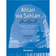 Ahlan Wa Sahlan- Letters and Sounds of the Arabic Language : Functional Modern Standard Arabic for Beginners