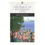 Spirit of Sociology, The: A Reader (Penguin Academics Series)