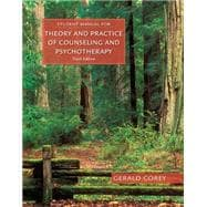 Student Manual for Corey�s Theory and Practice of Counseling and Psychotherapy