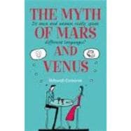 The Myth of Mars and Venus Do Men and Women Really Speak Different Languages?