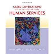 Cases and Applications for Woodside/McClam�s An Introduction to Human Services, 7th