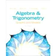Algebra and Trigonometry Graphs and Models Plus NEW MyMathLab -- Access Card Package