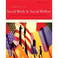 Introduction to Social Work & Social Welfare: Critical Thinking Perspectives, 3rd Edition