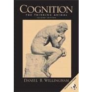 Cognition : The Thinking Animal