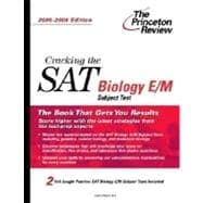 Cracking the SAT Biology E/M Subject Test, 2005-2006 Edition