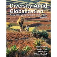 Diversity Amid Globalization World Regions, Environment, Development