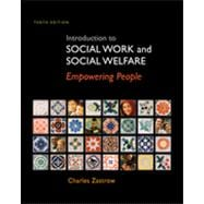 Introduction to Social Work and Social Welfare: Empowering People, 10th Edition
