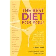 The Best Diet for You! The Top 30 Weight-Loss Plans, from Atkins to the Zone, and How to Choose the One That Works for You and Your Lifestyle