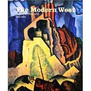 The Modern West; American Landscapes, 1890-1950