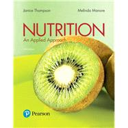 Nutrition An Applied Approach Plus MasteringNutrition with MyDietAnalysis with Pearson eText -- Access Card Package