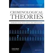 Criminological Theories Introduction, Evaluation, and Application