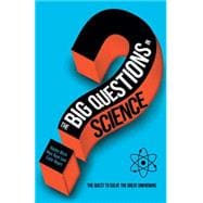 The Big Questions in Science The Quest to Solve the Great Unknowns