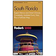 Fodor's South Florida 2000 : Expert Advice and Smart Choices, Completely Updated Every Year, Plus a Full-Size Color Map