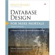 Database Design for Mere Mortals A Hands-On Guide to Relational Database Design