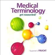 Medical Terminology : Get Connected! and Medical Terminology Interactive Student Access Code Card for Medical Terminology: Get Connected! Package