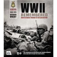 WWII Remembered From Blitzkrieg Through to the Allied Victory