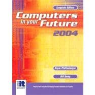Computers in Your Future 2004 : Complete Edition