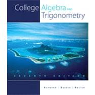 College Algebra and Trigonometry, 7th Edition