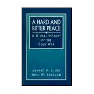 Hard and Bitter Peace, A: A Global History of the Cold War