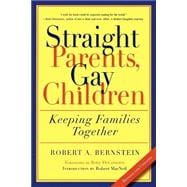 Straight Parents, Gay Children: Inspiring Families to Live Honestly and With Greater Understanding