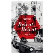 Beirut, Beirut A Novel of Love & War 9789992194522R