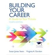 Building Your Career : A Guide to Your Future