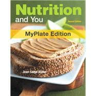 Nutrition and You, MyPlate Edition, with MyDietAnalysis with MasteringNutrition with eText -- Access Card Package