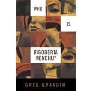 Who Is Rigoberta Menchu  Cl